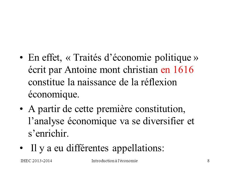 En effet, « Traités déconomie politique » écrit par Antoine mont christian en 1616 constitue la naissance de la réflexion économique. A partir de cett