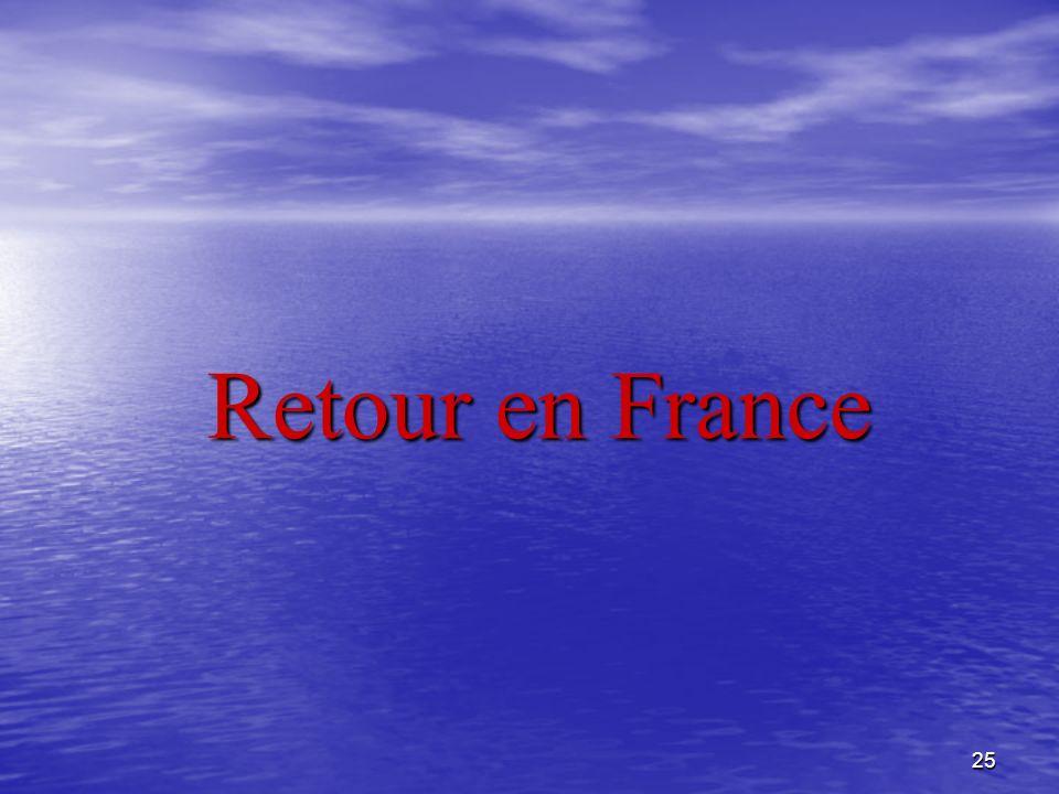 25 Retour en France