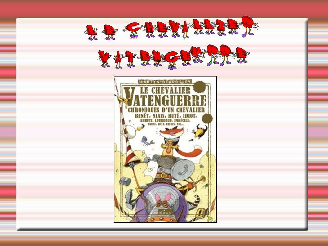 Présentation Titre : Le chevalier Vantenguerre Auteur : Martyn Beardsley Genre : Fantastique Illustrateur : Bruno Doulin Mise en page : Graphicat Edition : Milan
