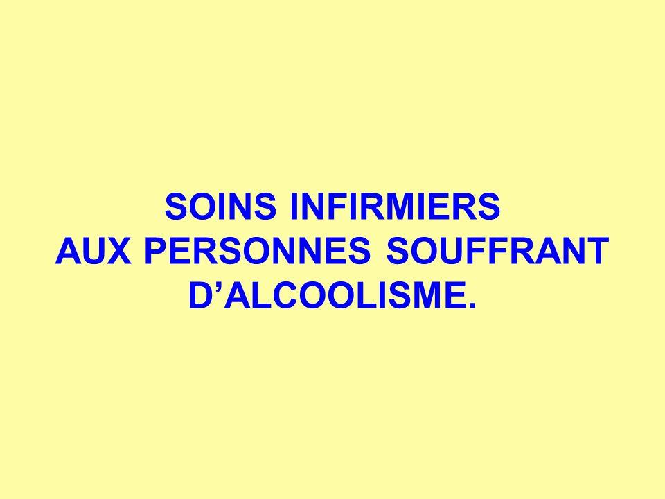 SOINS INFIRMIERS AUX PERSONNES SOUFFRANT DALCOOLISME.