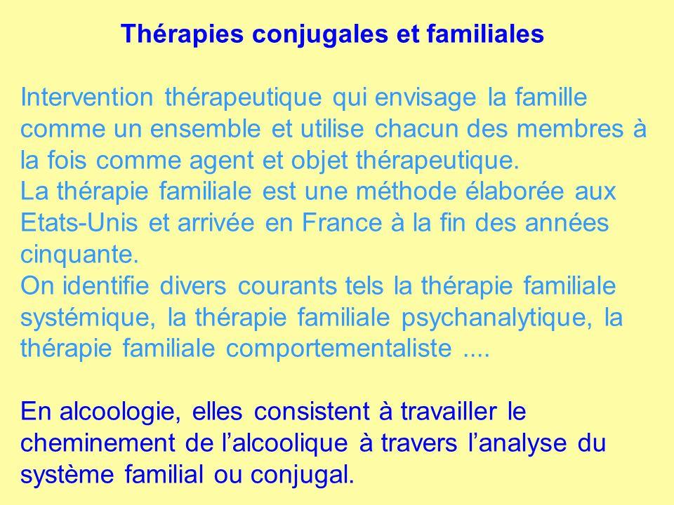 Thérapies conjugales et familiales Intervention thérapeutique qui envisage la famille comme un ensemble et utilise chacun des membres à la fois comme