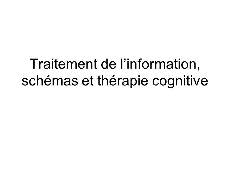 Traitement de linformation, schémas et thérapie cognitive