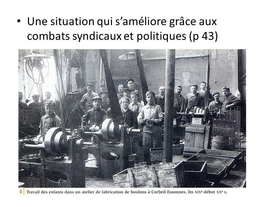 Une situation qui saméliore grâce aux combats syndicaux et politiques (p 43)