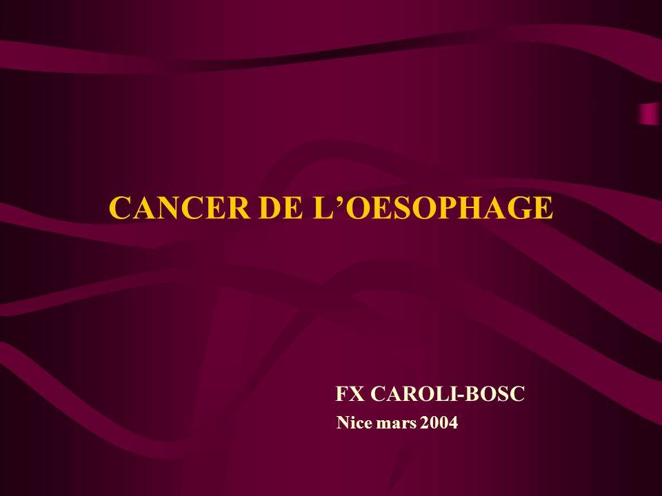 EPIDEMIOLOGIE Age > 40 ans Incidence = grandes variations géographiques (Chine du Nord, Iran, Calvados) France : 20/100000 H, 2.5/100000 F Variations histologiques : épidermoïde/ADK