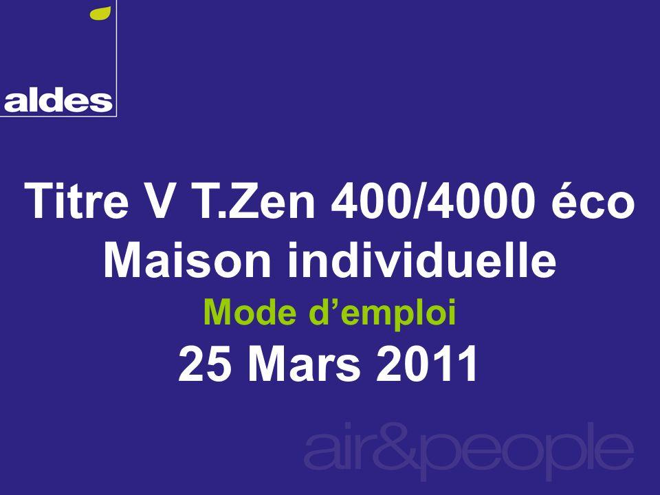 Titre V T.Zen 400/4000 éco Maison individuelle Mode demploi 25 Mars 2011