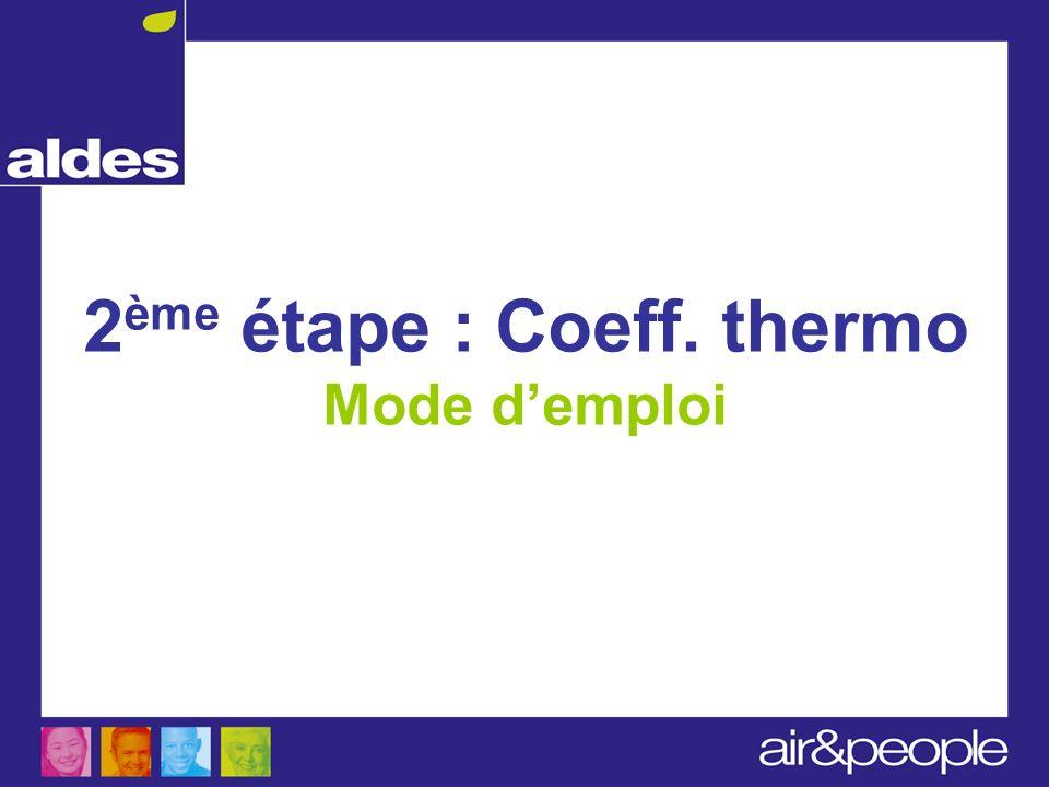 2 ème étape : Coeff. thermo Mode demploi