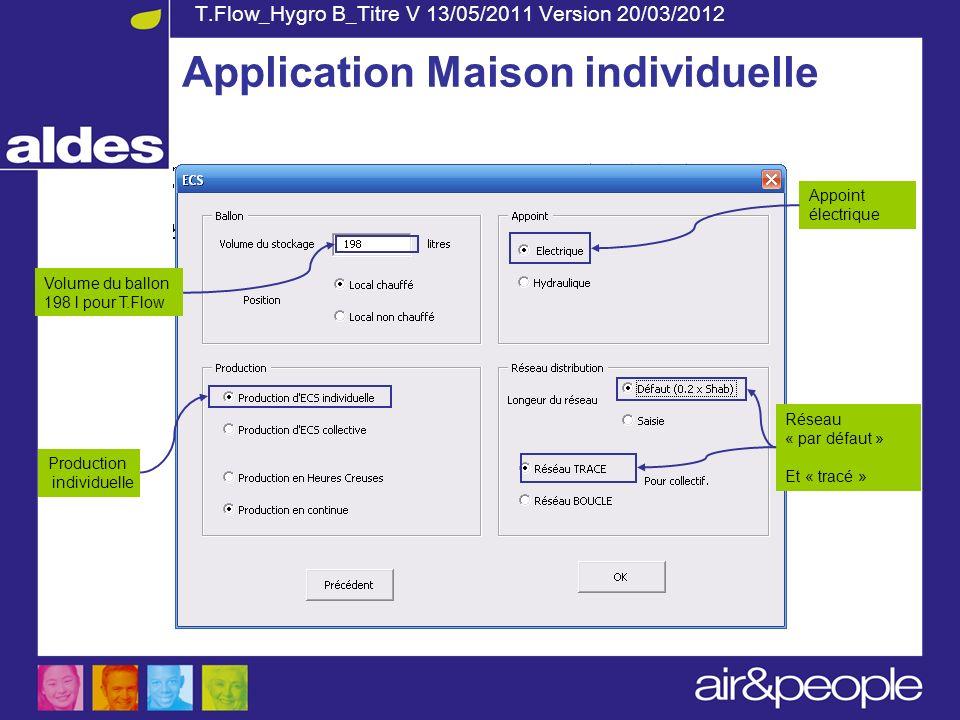 T.Flow_Hygro B_Titre V 13/05/2011 Version 20/03/2012 Volume du ballon 198 l pour T.Flow Réseau « par défaut » Et « tracé » Appoint électrique Producti