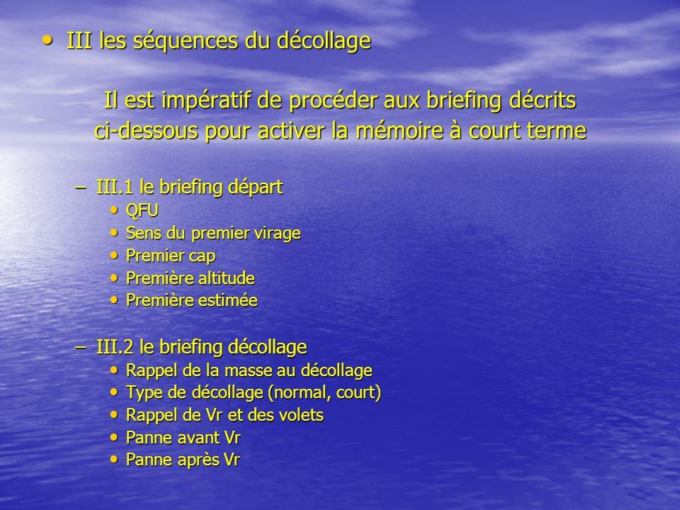 III les séquences du décollage III les séquences du décollage Il est impératif de procéder aux briefing décrits ci-dessous pour activer la mémoire à c