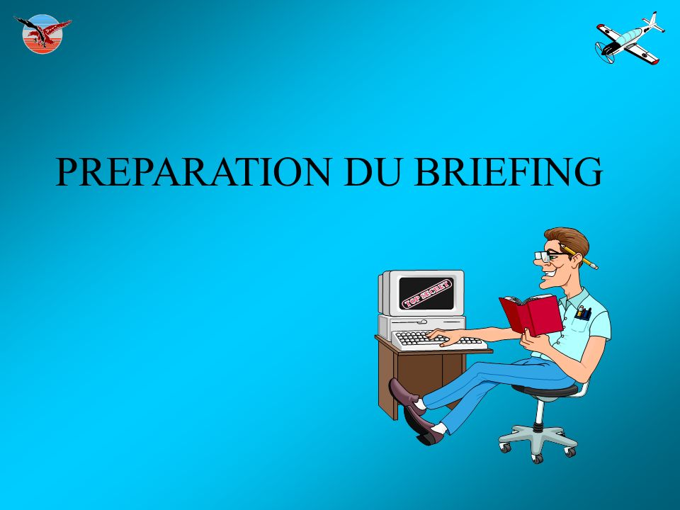 PREPARATION DU BRIEFING