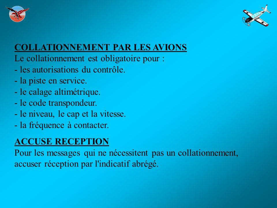 COLLATIONNEMENT PAR LES AVIONS Le collationnement est obligatoire pour : - les autorisations du contrôle.
