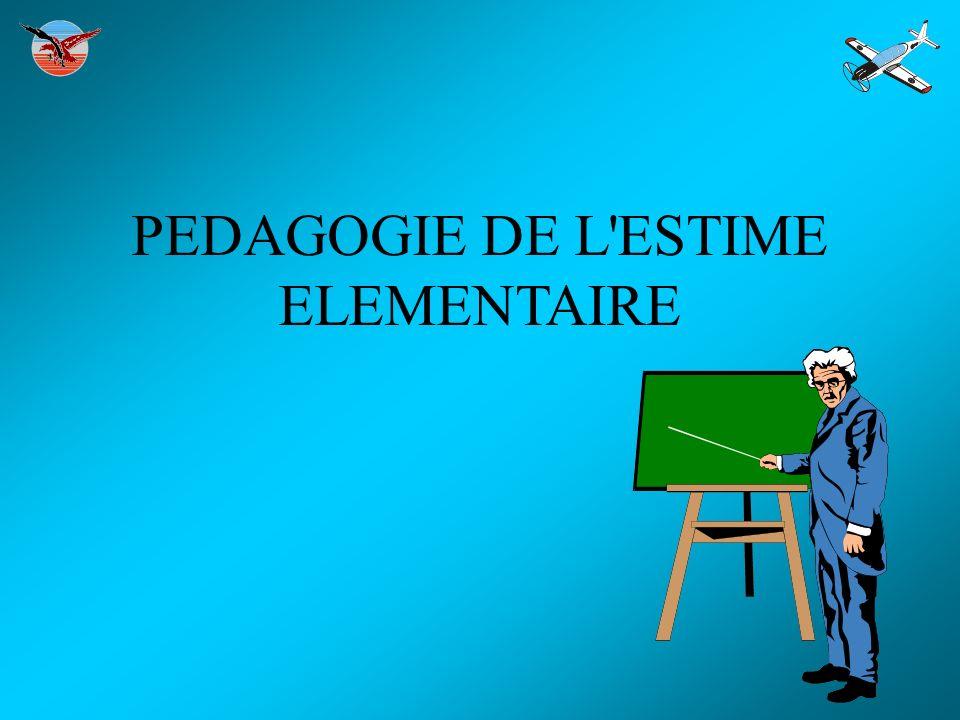 PEDAGOGIE DE L'ESTIME ELEMENTAIRE