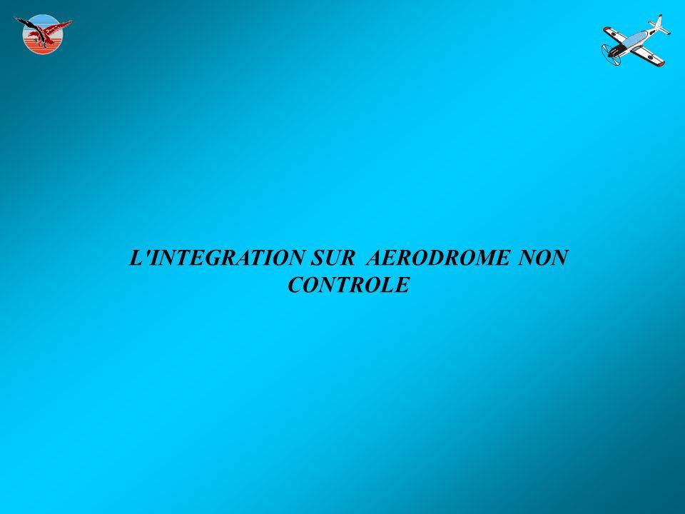 L'INTEGRATION SUR AERODROME NON CONTROLE