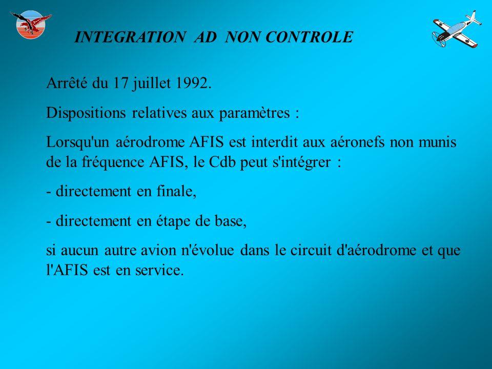Arrêté du 17 juillet 1992. Dispositions relatives aux paramètres : Lorsqu'un aérodrome AFIS est interdit aux aéronefs non munis de la fréquence AFIS,