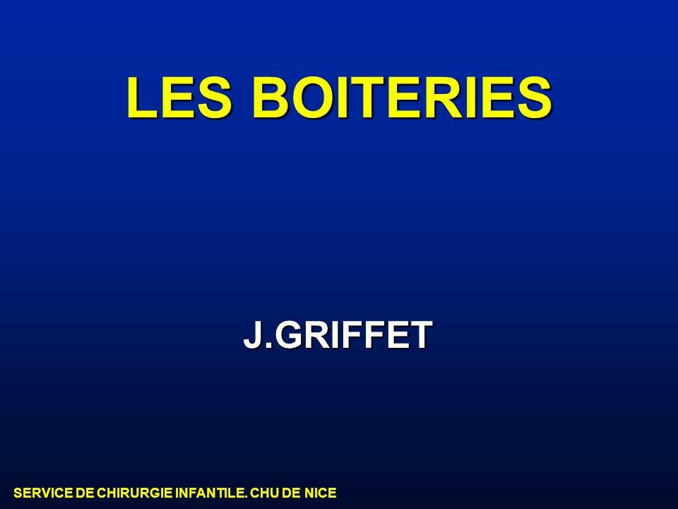 SERVICE DE CHIRURGIE INFANTILE. CHU DE NICE LES BOITERIES J.GRIFFET