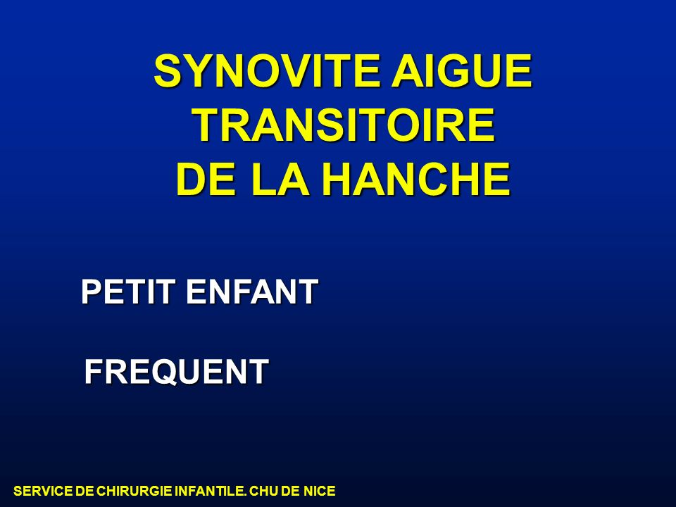 SYNOVITE AIGUE TRANSITOIRE DE LA HANCHE PETIT ENFANT FREQUENT