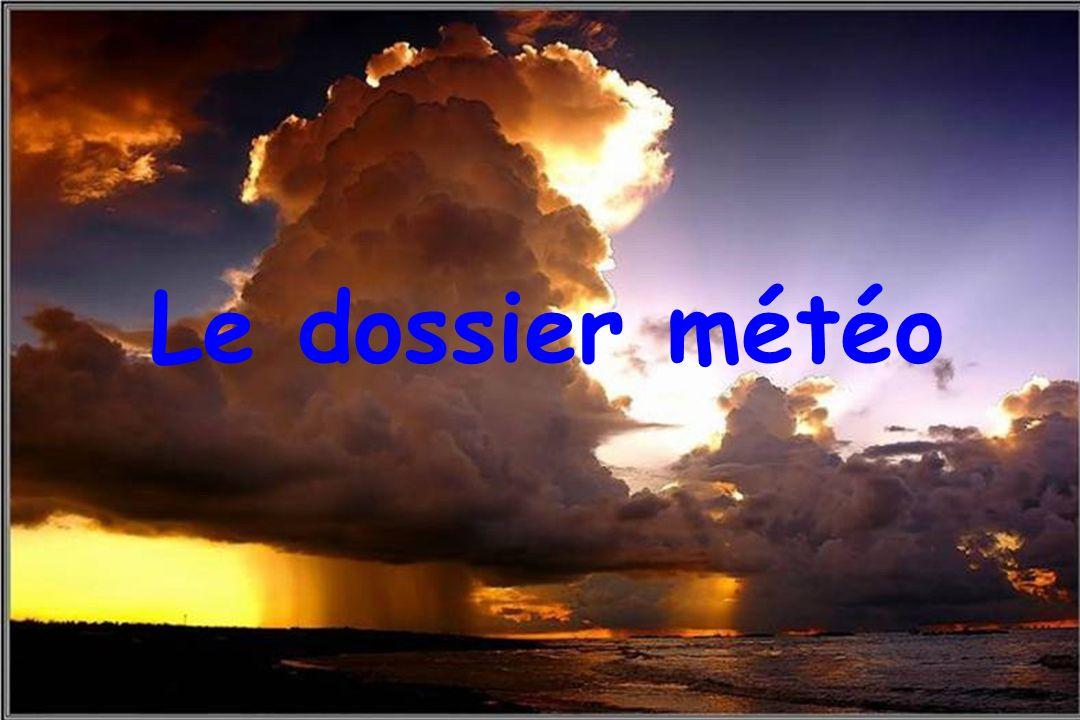 Dossier météo Le dossier météo