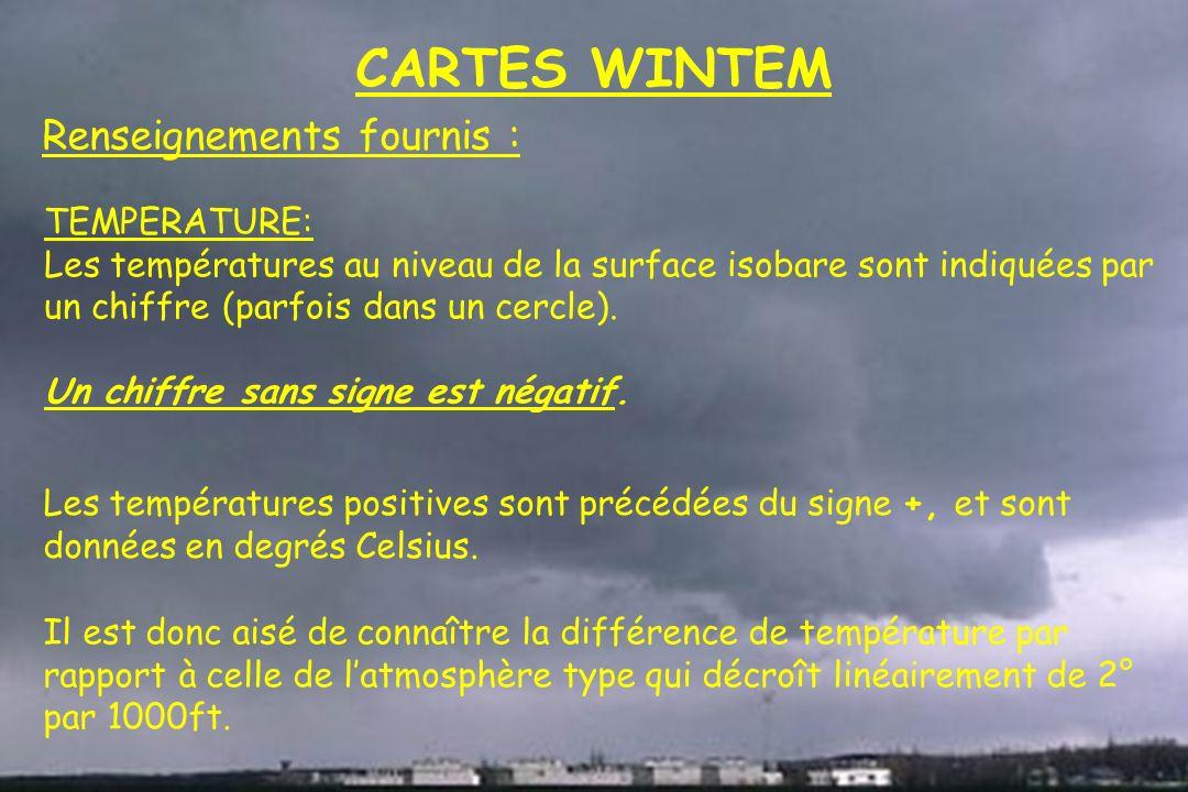 Dossier météo CARTES WINTEM Renseignements fournis : TEMPERATURE: Les températures au niveau de la surface isobare sont indiquées par un chiffre (parf
