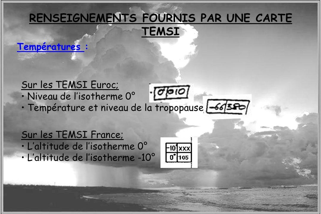 Dossier météo Températures : RENSEIGNEMENTS FOURNIS PAR UNE CARTE TEMSI Sur les TEMSI France; Laltitude de lisotherme 0° Laltitude de lisotherme -10°
