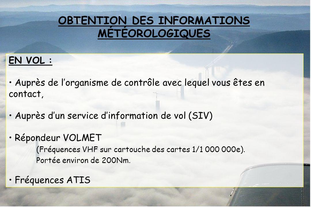 Dossier météo EN VOL : Auprès de lorganisme de contrôle avec lequel vous êtes en contact, Auprès dun service dinformation de vol (SIV) Répondeur VOLME
