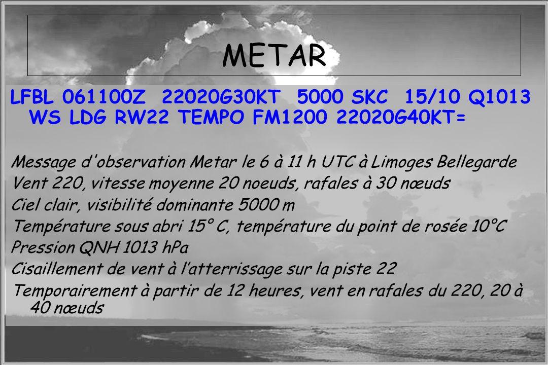 Dossier météo METAR LFBL 061100Z 22020G30KT 5000 SKC 15/10 Q1013 WS LDG RW22 TEMPO FM1200 22020G40KT= Message d'observation Metar le 6 à 11 h UTC à Li