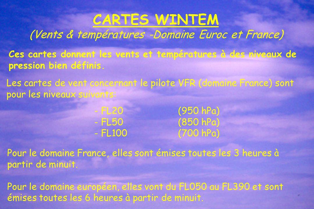 CARTES WINTEM (Vents & températures -Domaine Euroc et France) Ces cartes donnent les vents et températures à des niveaux de pression bien définis. Les