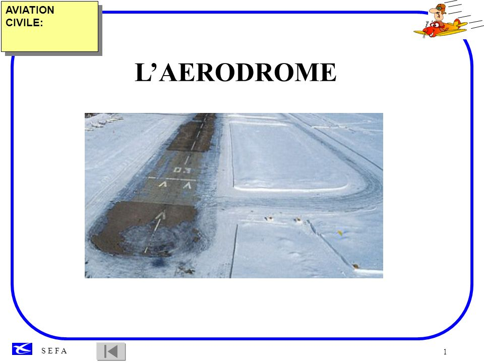 1 S E F A LAERODROME AVIATION CIVILE: