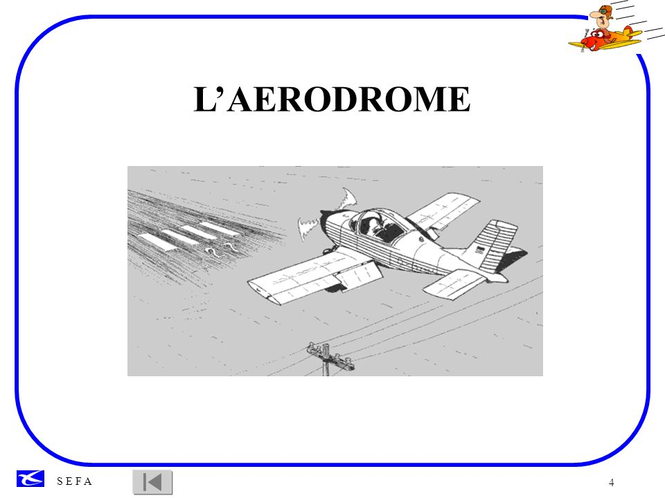 5 S E F A I.Les aérodromes contrôlés.