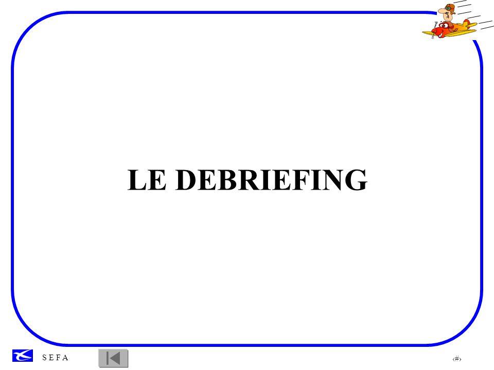 8 S E F A LE DEBRIEFING