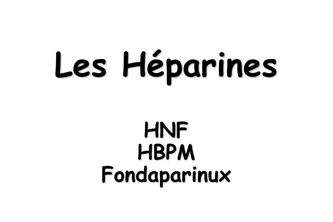 Les Héparines HNF HBPM Fondaparinux