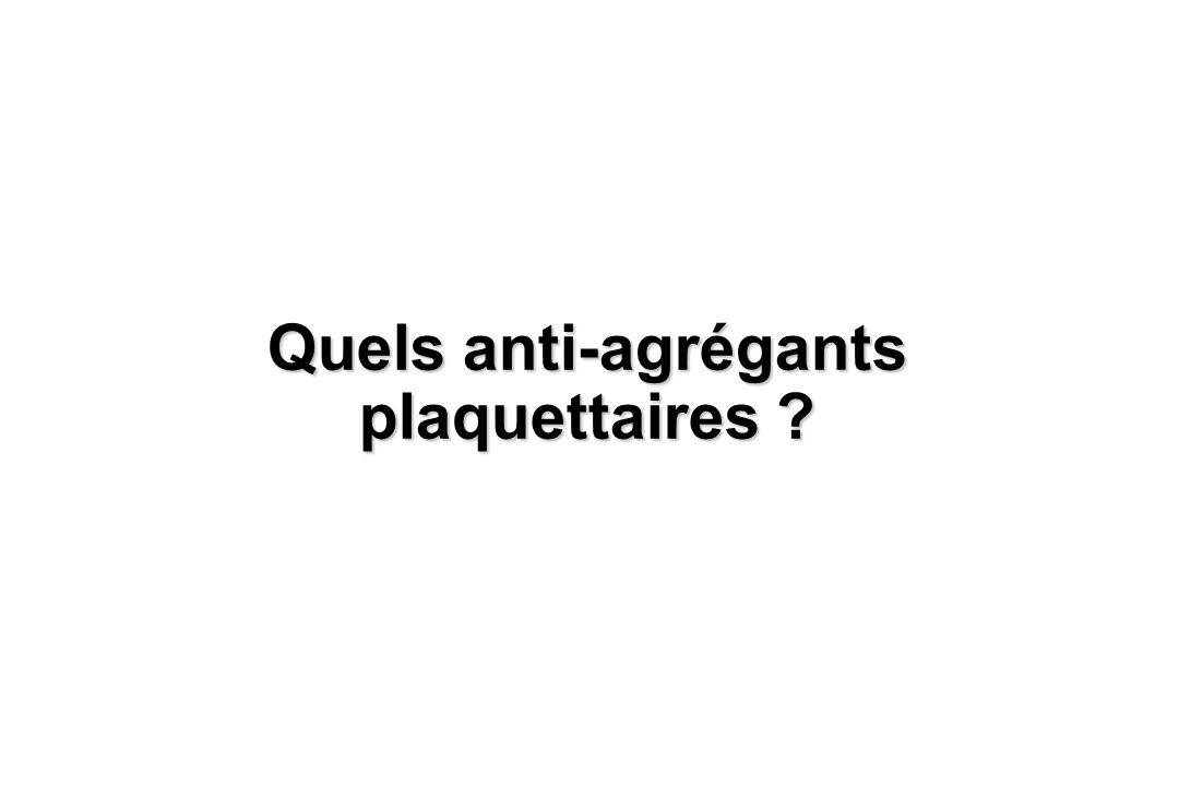 Quels anti-agrégants plaquettaires ?