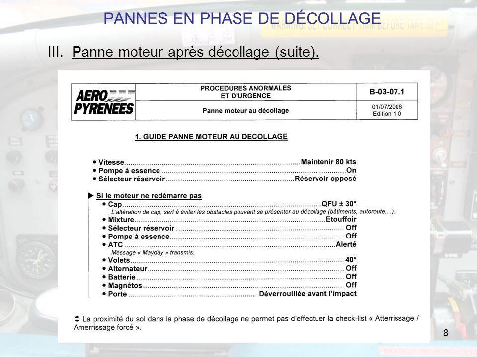 8 PANNES EN PHASE DE DÉCOLLAGE III. Panne moteur après décollage (suite).