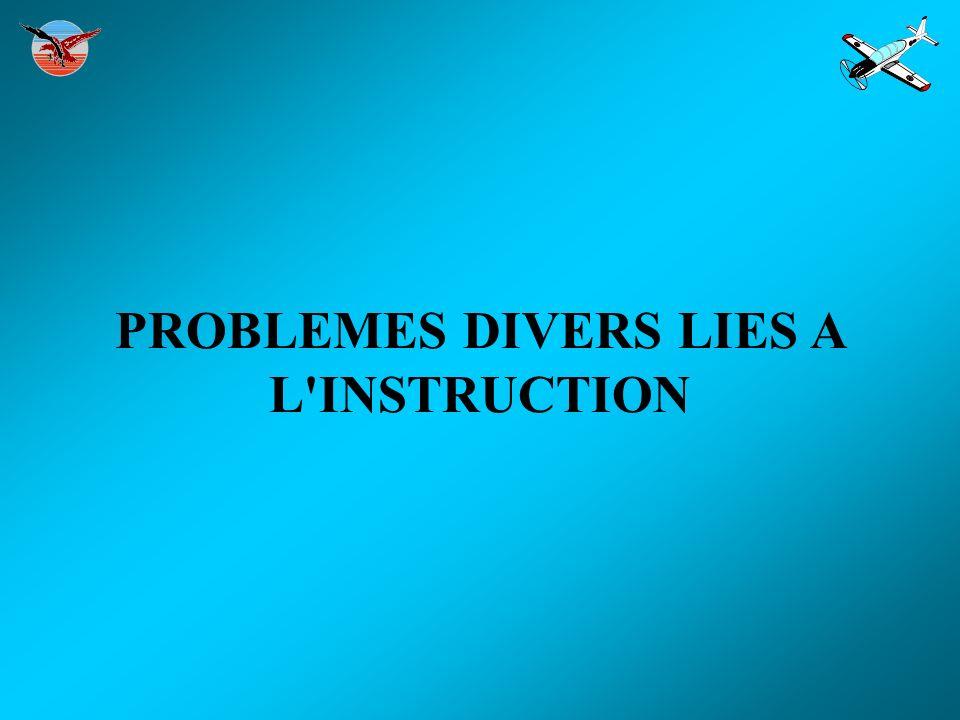 PROBLEMES DIVERS LIES A L'INSTRUCTION
