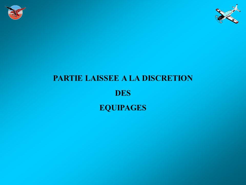 PARTIE LAISSEE A LA DISCRETION DES EQUIPAGES