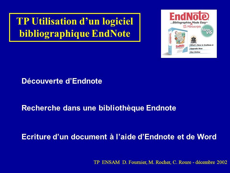TP Utilisation dun logiciel bibliographique EndNote Découverte dEndnote Recherche dans une bibliothèque Endnote Ecriture dun document à laide dEndnote