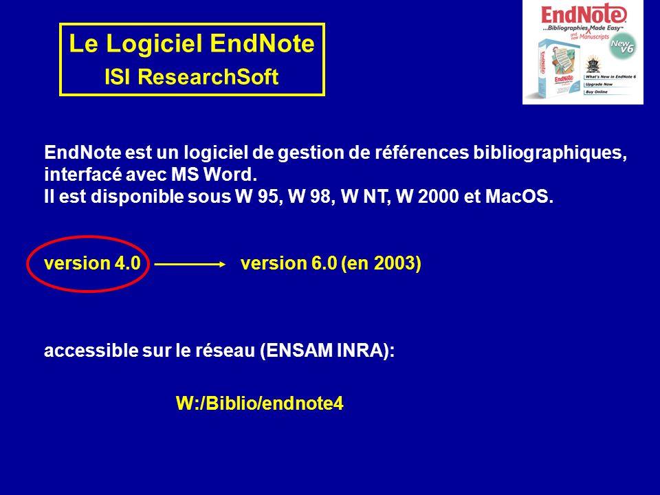 EndNote est un logiciel de gestion de références bibliographiques, interfacé avec MS Word. Il est disponible sous W 95, W 98, W NT, W 2000 et MacOS. L