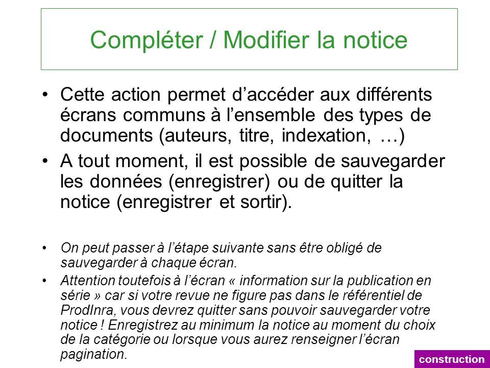 Compléter / Modifier la notice Cette action permet daccéder aux différents écrans communs à lensemble des types de documents (auteurs, titre, indexati