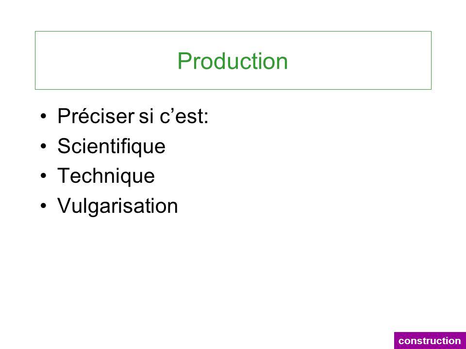 Production Préciser si cest: Scientifique Technique Vulgarisation construction