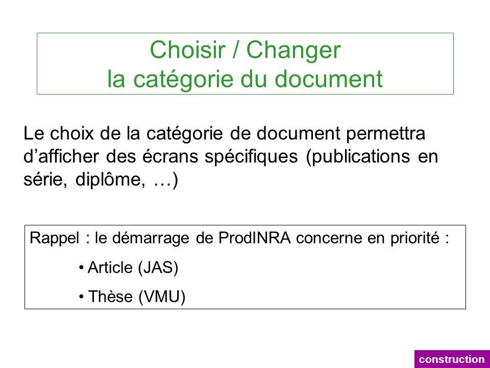 Choisir / Changer la catégorie du document Le choix de la catégorie de document permettra dafficher des écrans spécifiques (publications en série, dip