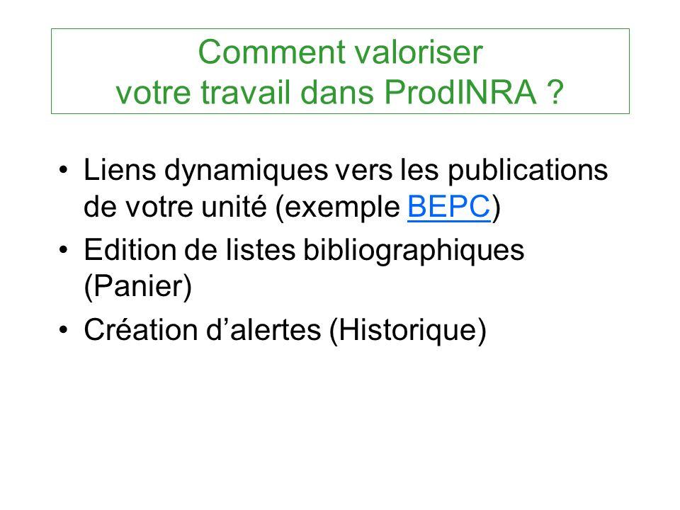 Comment valoriser votre travail dans ProdINRA ? Liens dynamiques vers les publications de votre unité (exemple BEPC)BEPC Edition de listes bibliograph
