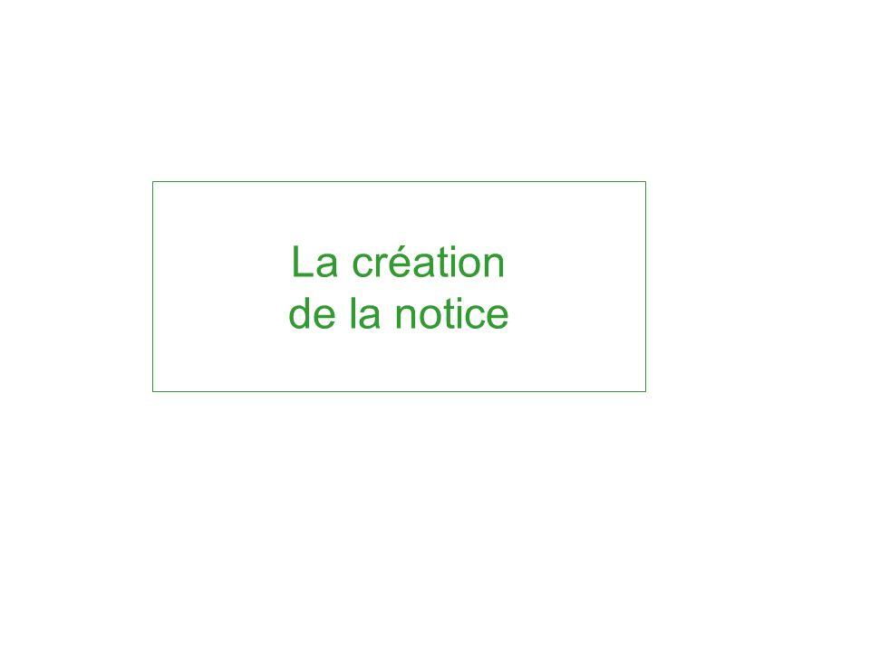 Création dune notice (1) Vérifier lUnité INRA pour laquelle vous créez la notice (dépend de votre authentification) 4 champs obligatoires à remplir: - Premier auteur (non conservé par la suite) - Titre (conservé dans la construction) - Année (conservé dans la construction) - Diffusion de la notice : Interne / public (non modifiable par la suite) création