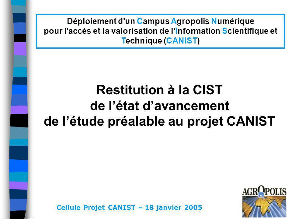 Déploiement d'un Campus Agropolis Numérique pour l'accès et la valorisation de l'Information Scientifique et Technique (CANIST) Cellule Projet CANIST