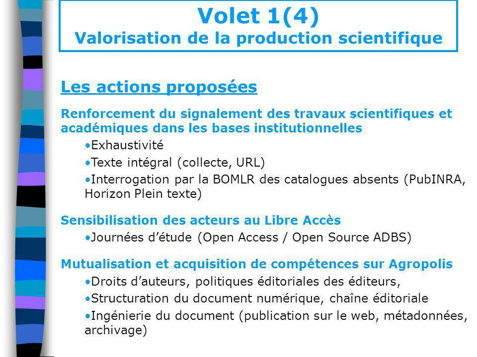 Les actions proposées Renforcement du signalement des travaux scientifiques et académiques dans les bases institutionnelles Exhaustivité Texte intégra