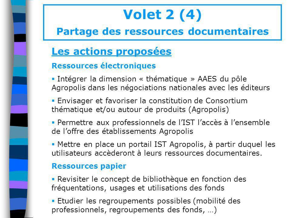 Volet 2 (4) Partage des ressources documentaires Les actions proposées Ressources électroniques Intégrer la dimension « thématique » AAES du pôle Agro