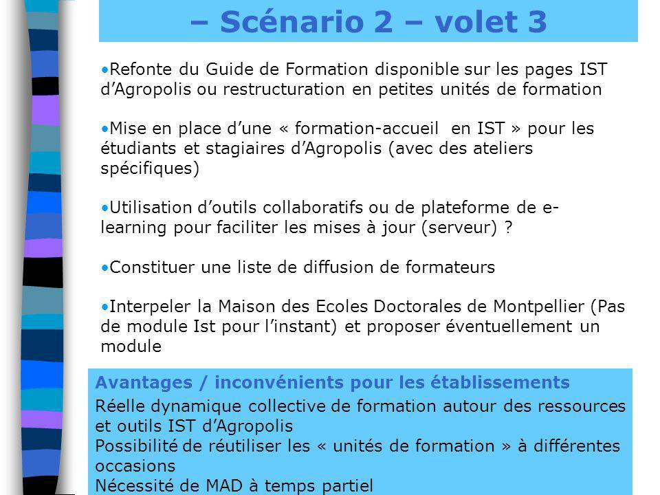 – Scénario 2 – volet 3 Avantages / inconvénients pour les établissements Réelle dynamique collective de formation autour des ressources et outils IST