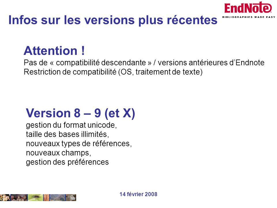 14 février 2008 Version 8 – 9 (et X) gestion du format unicode, taille des bases illimités, nouveaux types de références, nouveaux champs, gestion des