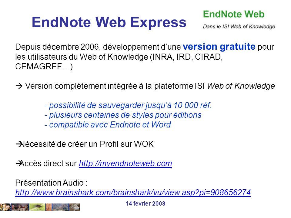 14 février 2008 Depuis décembre 2006, développement dune version gratuite pour les utilisateurs du Web of Knowledge (INRA, IRD, CIRAD, CEMAGREF…) Vers