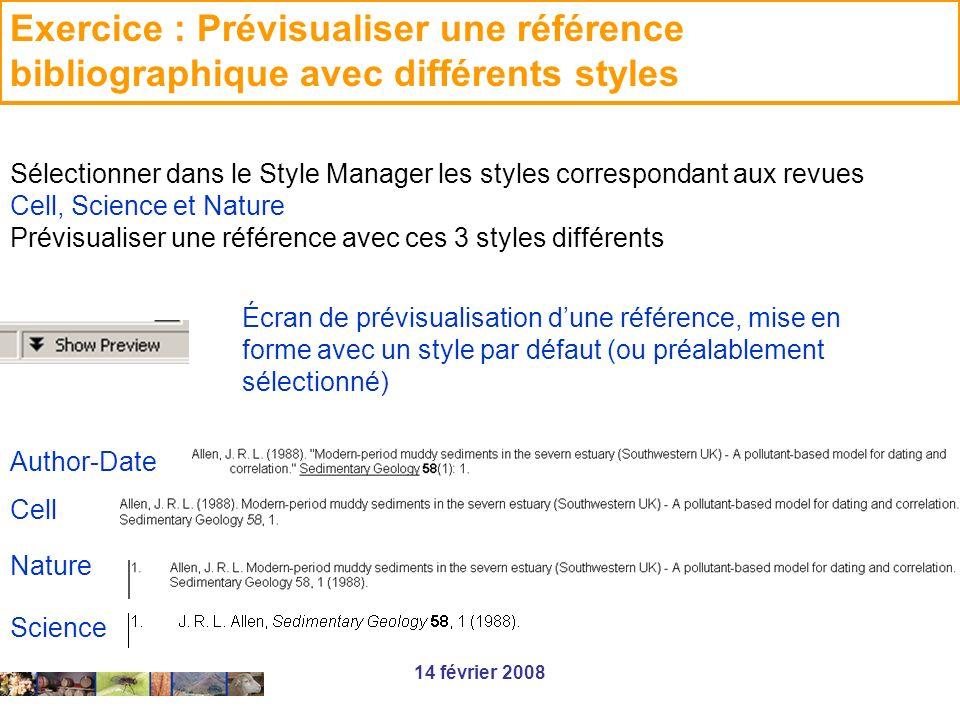 14 février 2008 Exercice : Prévisualiser une référence bibliographique avec différents styles Écran de prévisualisation dune référence, mise en forme