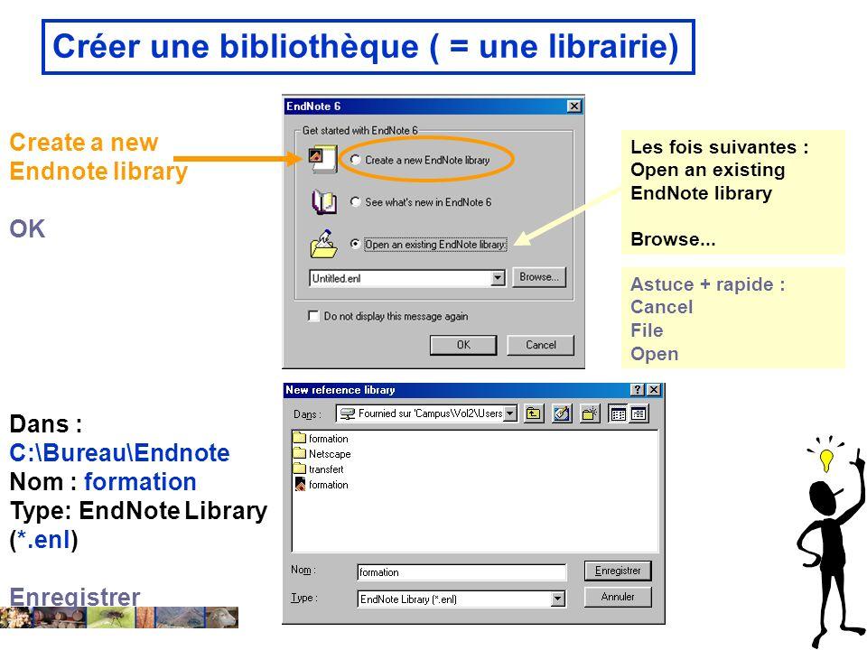 14 février 2008 Créer une bibliothèque ( = une librairie) Dans : C:\Bureau\Endnote Nom : formation Type: EndNote Library (*.enl) Enregistrer Create a