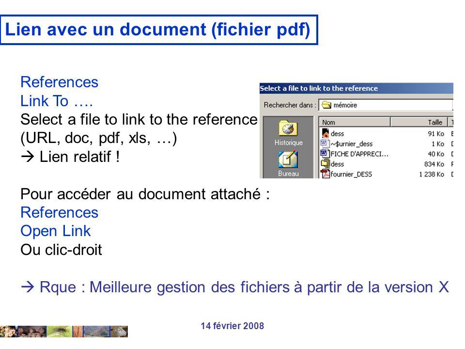 14 février 2008 Lien avec un document (fichier pdf) References Link To …. Select a file to link to the reference (URL, doc, pdf, xls, …) Lien relatif