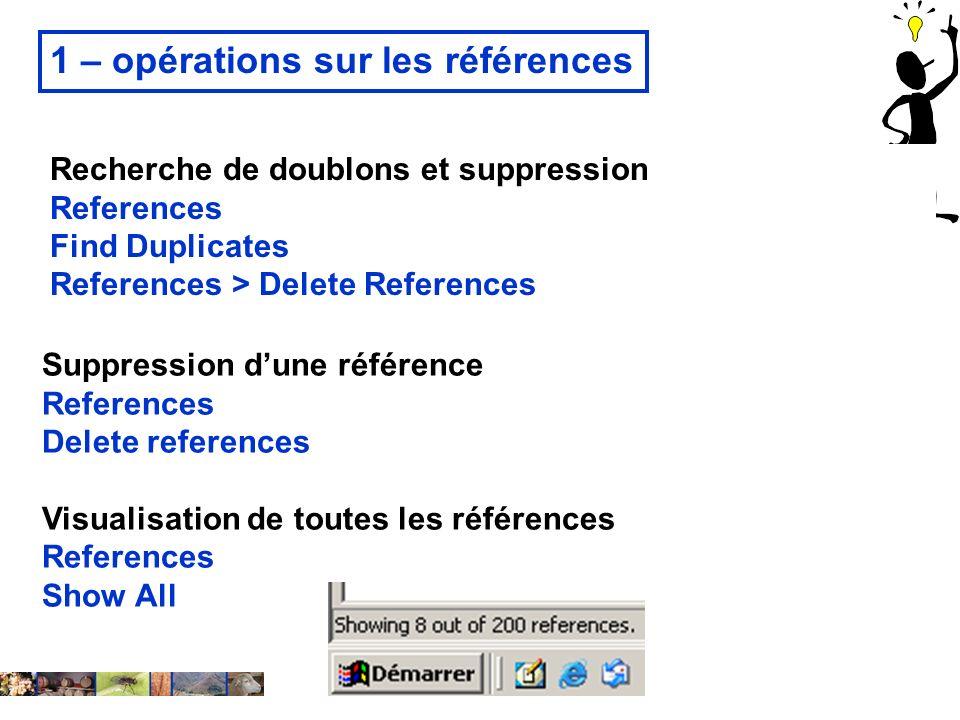 14 février 2008 1 – opérations sur les références Suppression dune référence References Delete references Visualisation de toutes les références Refer